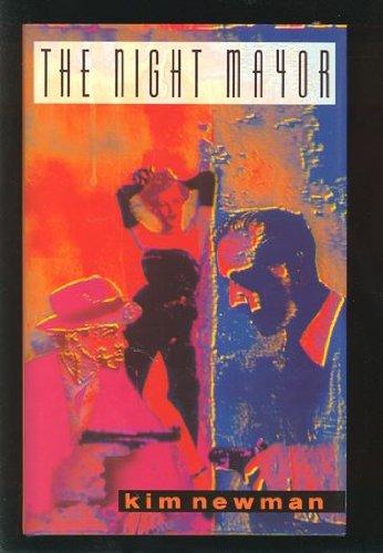 THE NIGHT MAYOR: Newman, Kim.