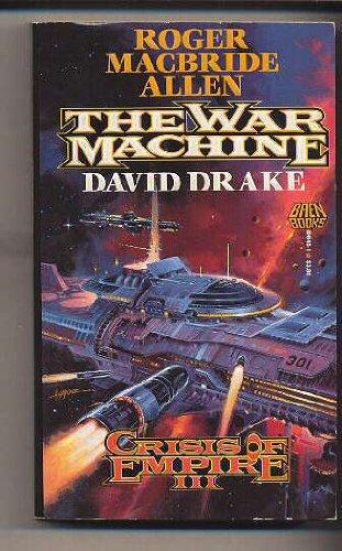 The War Machine (Crisis Of Empire): Drake, David; Allen,