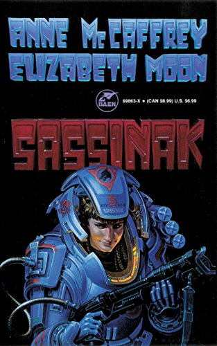 Sassinak (Planet Pirates, Vol 1) (v. 1): McCaffrey, Anne; Moon, Elizabeth