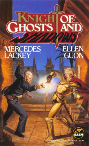 Knight of Ghosts & Shadows (Bedlam's Bard, Bk. 1): Lackey, Mercedes; Guon, Ellen