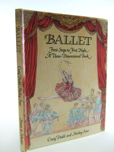 9780671699024: Ballet: First Steps to First Night, A Three-dimensional Book