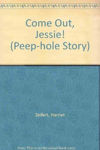 9780671699208: Come Out, Jessie! (Peep-hole Story)