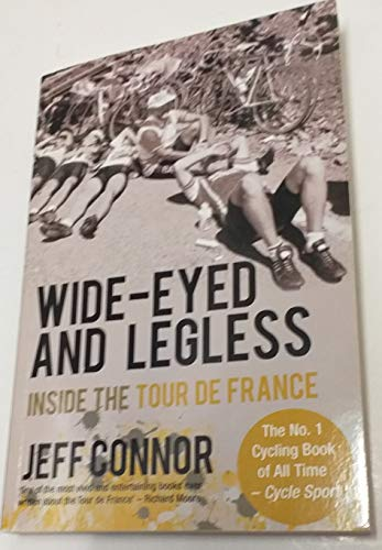 9780671699376: Wide-eyed and Legless: Inside the Tour de France (Sportspages Book)