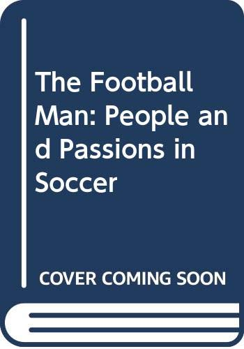 9780671699611: The Football Man: People and Passions in Soccer
