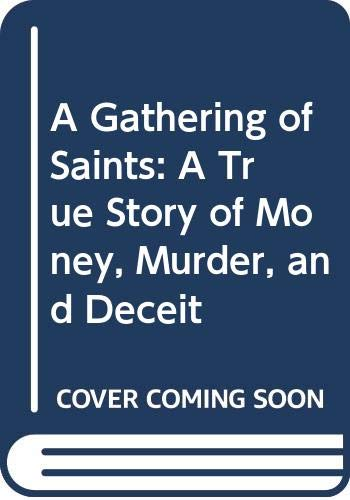 9780671699680: A Gathering of Saints: A True Story of Money, Murder, and Deceit