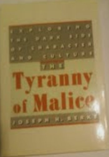 9780671699819: The Tyranny of Malice: Exploring the Dark Side of Character and Culture
