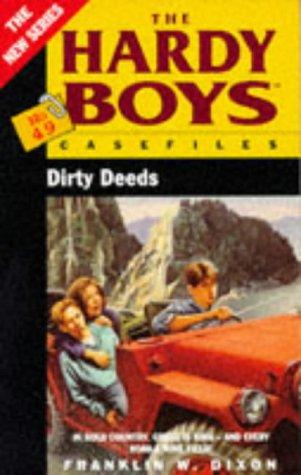 Dirty Deeds (The Hardy Boys Casefiles No.49): Dixon, Franklin W.