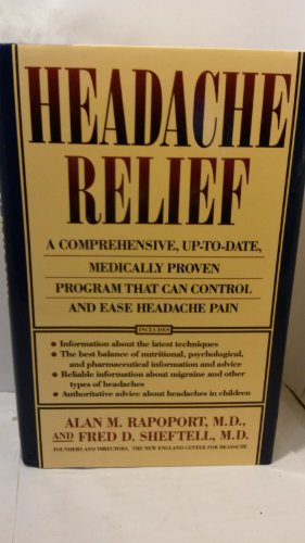 9780671700652: Headache Relief: A Comprehensive, Up-To-Date, Medically Proven Program That Can Control and Ease Headache Pain
