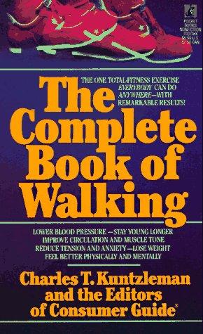 COMPLETE BOOK OF WALKING: Kuntzleman, Charles T.