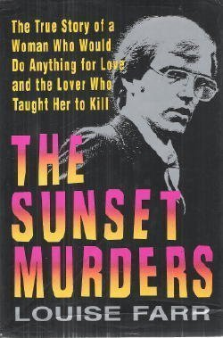 The Sunset Murders (includes two letters by the infamous Serial Killer team; Doug Clark & Carol B...