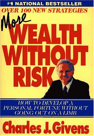 More Wealth Without Risk How To Develop A Personal Fortune Without Going Out On A Limb.