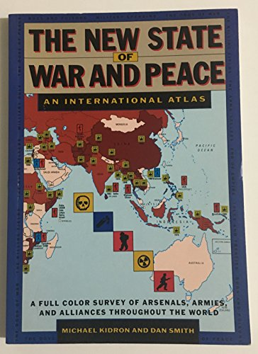 9780671701031: The New State of War and Peace: An International Atlas: A Full Color Survey of Arsenals, Armies, and Alliances Throughout the World