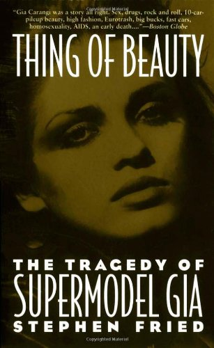 9780671701055: Thing of Beauty: The Tragedy of Supermodel Gia