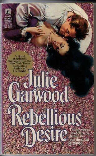 Rebellious Desire: Julie Garwood