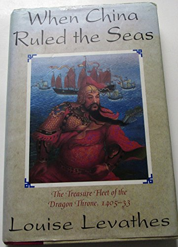 When China Ruled the Seas: Levathes, Louise