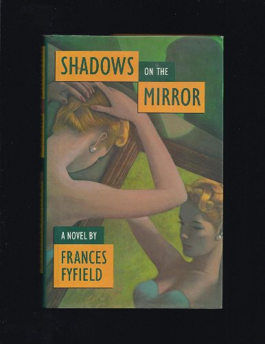Shadows on the Mirror: Fyfield, Frances
