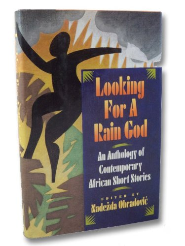 Looking for a Rain God: An Anthology of Contemporary African Short Stories