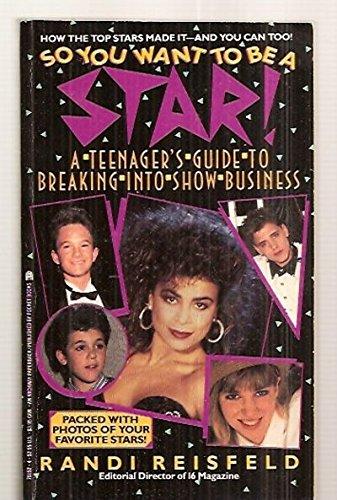 So You Want to Be a Star: Reisfeld, Randi; Clancy,