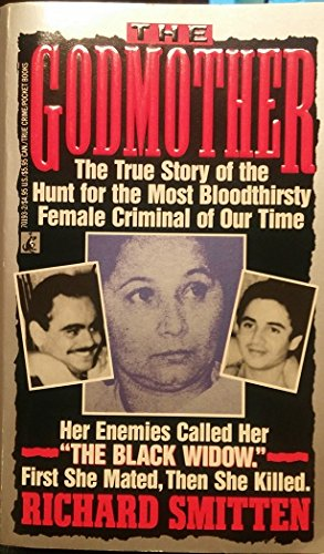 9780671701932: The Godmother: The True Story of the Hunt for the Most Bloodthirsty Female Criminal of Our Time