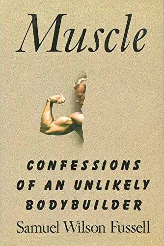 9780671701956: Muscle: Confessions of an Unlikely Bodybuilder