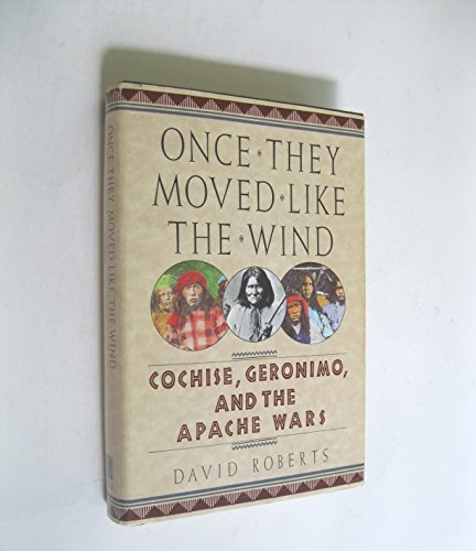 9780671702212: Once They Moved Like the Wind: Cochise, Geronimo, and the Apache Wars