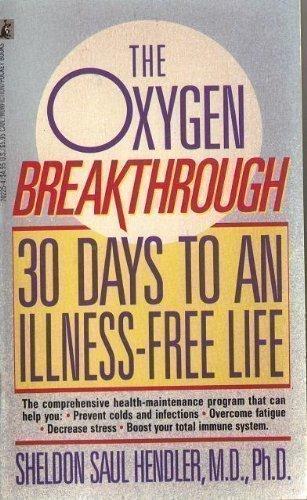 9780671702250: The Oxygen Breakthrough: 30 Days to an Illness-Free Life