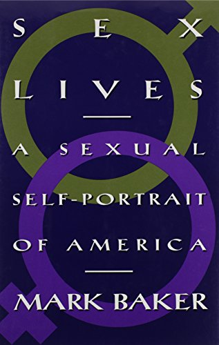 Sex Lives: A Sexual Self-Portrait of America: Baker, Mark