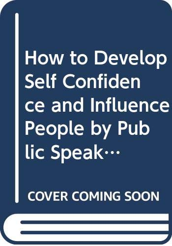9780671702762: Title: How to Develop Self Confidence and Influence Peopl
