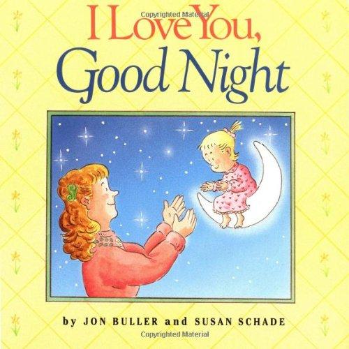 I Love You, Good Night: Buller, Jon; Schade,