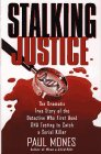 9780671703486: Stalking Justice The Dramatic True Story of the Detective Who First Used DNA Testing to Catch a Serial Killer