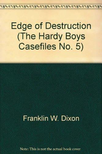 9780671703608: Edge of Destruction (Hardy Boys Casefiles, Case 5)