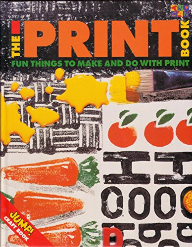 The Print Book: Fun Things to Make and Do with Print: Tofts, Hannah