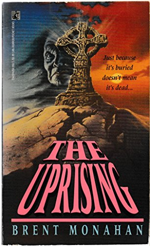 The Uprising: Monahan, Brent
