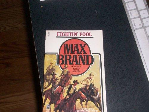 Fightin' Fool: Max Brand