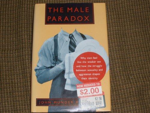 The Male Paradox: Ross, John Munder