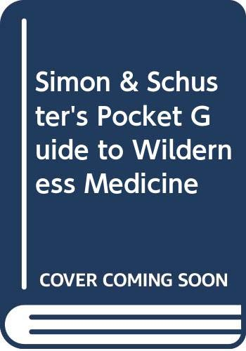 9780671706159: Simon & Schuster's Pocket Guide to Wilderness Medicine
