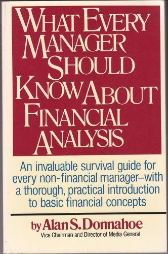 9780671706401: What Every Manager Should Know About Financial Analysis