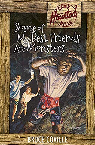 Some of My Best Friends Are Monsters (Camp Haunted Hills 2): Some of My Best Friends Are Monsters (0671706527) by Bruce Coville