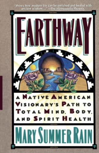 9780671706678: Earthway: A Native American Visionary's Path to Total Mind, Body and Spirit Health