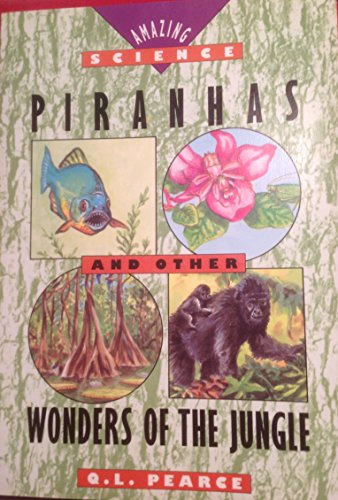 Piranhas and Other Wonders of the Jungle (Amazing Science Series) (067170690X) by Pearce, Q. L.