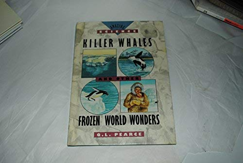 9780671706937: Killer whales and other frozen world wonders (Amazing science)
