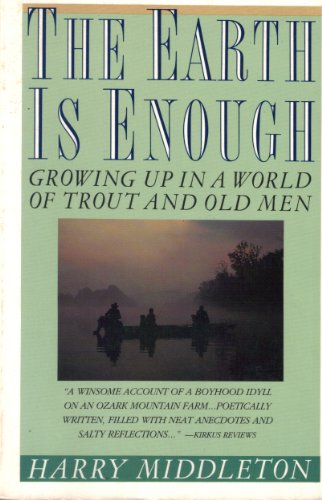 9780671707002: Earth Is Enough: Growing Up in a World of Trout and Old Men