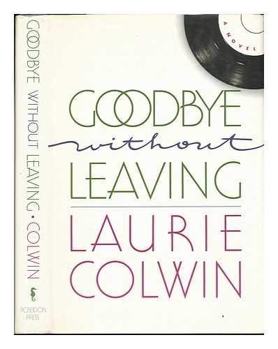 Goodbye Without Leaving (Signed): Colwin, Laurie