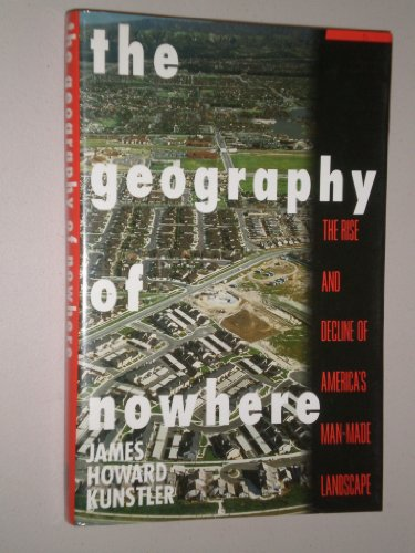 9780671707743: The Geography of Nowhere: The Rise and Decline of America's Man-Made Landscape