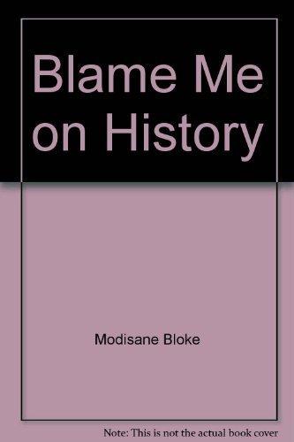 9780671707941: Blame Me On History