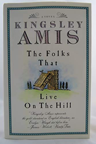 The Folks That Live on the Hill: Amis, Kingsley