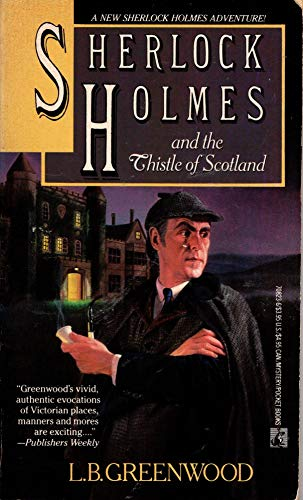 Sherlock Holmes and the Thistle of Scotland: Greenwood, L. B.