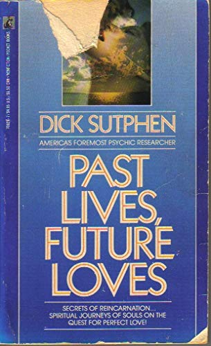 Past Live, Future Loves: Dick Sutphen