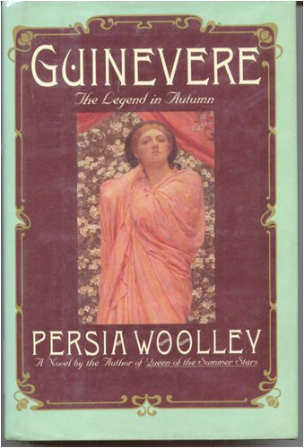GUINEVERE. THE LEGEND IN AUTUMN. 432 p.,: Woolley, P. 1991