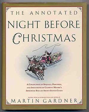 9780671708399: The Annotated Night Before Christmas: A Collection of Sequels, Parodies, and Imitations of Clement Moore's Immortal Ballad About Santa Claus